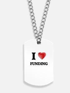I love Funding Dog Tags
