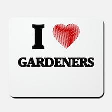 I love Gardeners Mousepad