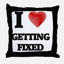 I love Getting Fixed Throw Pillow