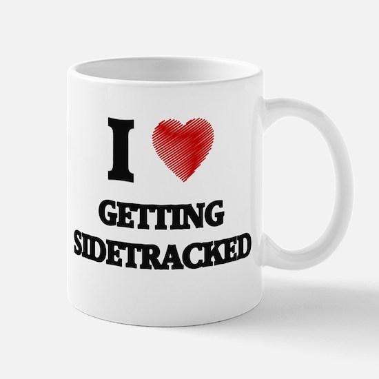 I love Getting Sidetracked Mugs