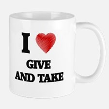 I love Give And Take Mugs