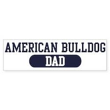 American Bulldog Dad Bumper Bumper Sticker
