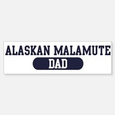 Alaskan Malamute Dad Bumper Bumper Bumper Sticker