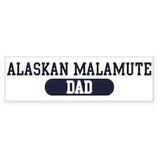 Alaskan Malamute Dad Bumper Bumper Sticker