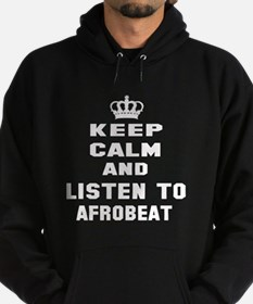 Keep calm and listen to Afrobeat Hoodie