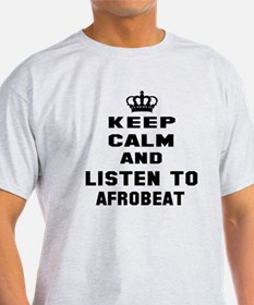 Keep calm and listen to Afrobeat T-Shirt
