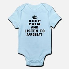 Keep calm and listen to Afrobeat Infant Bodysuit