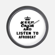 Keep calm and listen to Afrobeat Wall Clock