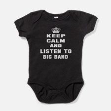 Keep calm and listen to Big Band Baby Bodysuit