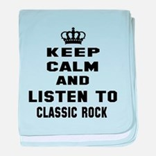Keep calm and listen to Classic Rock baby blanket
