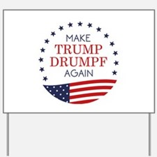 Make Trump Drumpf Again Yard Sign