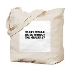 Where Would We Be Without 2nd Tote Bag