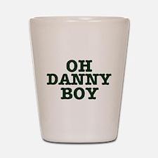 OH DANNY BOY Shot Glass
