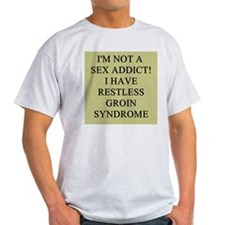 sex addict gifts t-shirts T-Shirt
