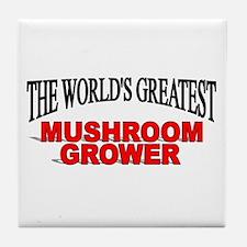 """""""The World's Greatest Mushroom Grower"""" Tile Coaste"""