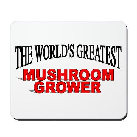 """The World's Greatest Mushroom Grower"" Mousepad"
