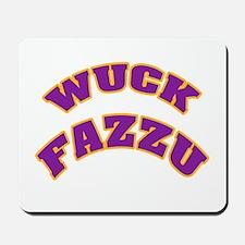 WUCK FAZZU Mousepad