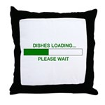 DISHES LOADING... Throw Pillow