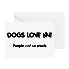 Dogs Love Me Greeting Card