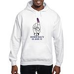Vote Finger - Democracy is Job #1 Hooded Sweatshir