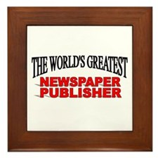 """The World's Greatest Newspaper Publisher"" Framed"