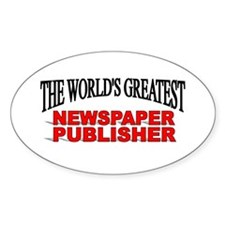 """""""The World's Greatest Newspaper Publisher"""" Decal"""