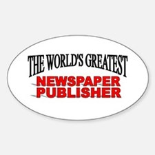 """The World's Greatest Newspaper Publisher"" Decal"