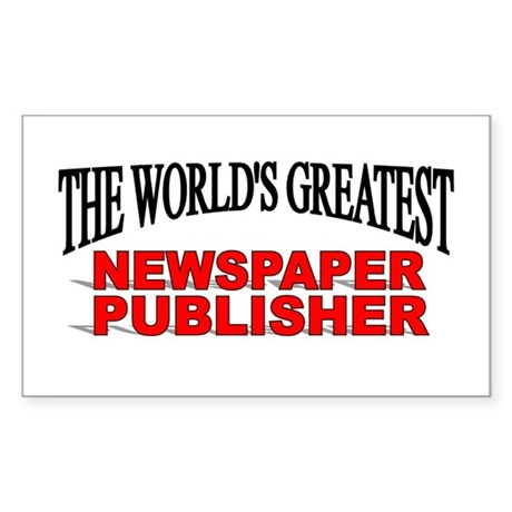 """The World's Greatest Newspaper Publisher"" Sticker"