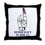 Vote Finger - Democracy is Job #1 Throw Pillow