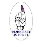 Vote Finger - Democracy is Job #1 Oval Sticker
