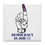Vote Finger - Democracy is Job #1 Tile Coaster