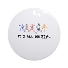 IT'S ALL MENTAL Ornament (Round)