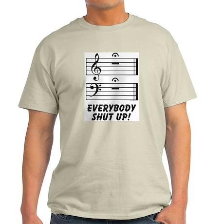 Everybody Shut Up Light T-Shirt