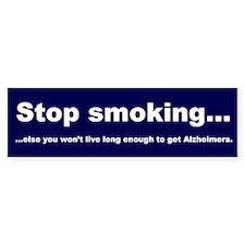 Stop smoking... Bumper Bumper Sticker