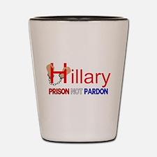 Hillary Prison NOT Pardon Shot Glass