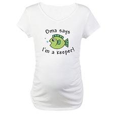 Oma Says I'm a Keeper Shirt