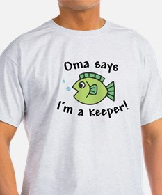 Oma Says I'm a Keeper T-Shirt