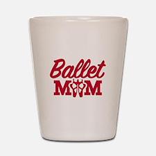 Ballet mom Shot Glass