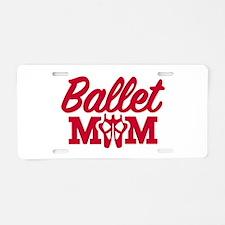 Ballet mom Aluminum License Plate