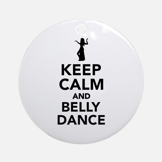 Keep calm and belly dance Round Ornament