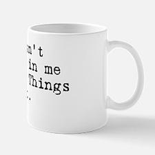 Believe in me Mug