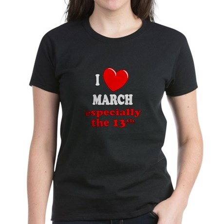March 13th Women's Dark T-Shirt