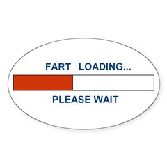 FART LOADING... Oval Decal