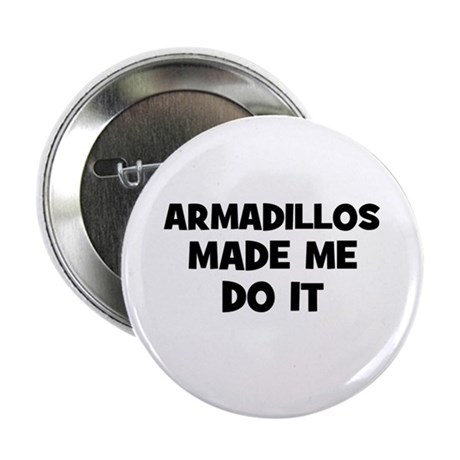 """armadillos made me do it 2.25"""" Button (10 pack)"""