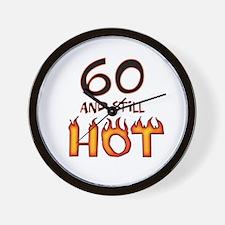 60 & still hot birthday Wall Clock
