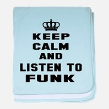Keep calm and listen to Funk baby blanket