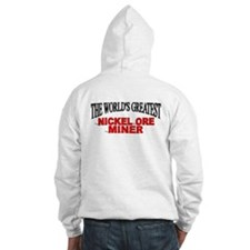 """The World's Greatest Nickel Ore Miner"" Hoodie"