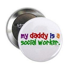"""My Daddy Is A Social Worker (PRIMARY) 2.25"""" Button"""