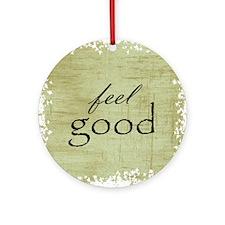 feel good Ornament (Round)