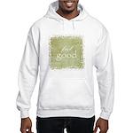 feel good Hooded Sweatshirt